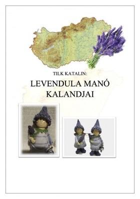 Katalin Tilk - Levendula manó kalandjai [eKönyv: epub, mobi]