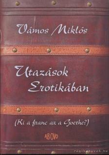 VÁMOS MIKLÓS - Utazások Erotikában [antikvár]