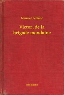 Maurice Leblanc - Victor, de la brigade mondaine [eKönyv: epub, mobi]