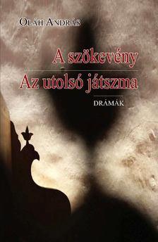 Oláh András - A szökevény / Az utolsó játszma [antikvár]