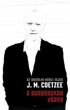J.M. Coetzee - A barbárokra várva ###