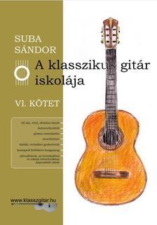 SUBA SÁNDOR - A klasszikus gitár iskolája VI.