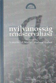 Halmai Gábor, Vásárhelyi Mária - A nyilvánosság rendszerváltása [antikvár]