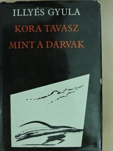 Illyés Gyula - Kora tavasz/Mint a darvak [antikvár]