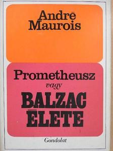 André Maurois - Prométheusz vagy Balzac élete [antikvár]