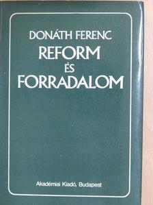 Donáth Ferenc - Reform és forradalom [antikvár]