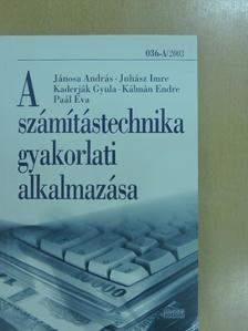 Jánosa András - A számítástechnika gyakorlati alkalmazása [antikvár]