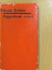 Soós Zoltán - Aggódnak érted (dedikált példány) [antikvár]
