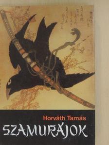 Horváth Tamás - Szamurájok [antikvár]