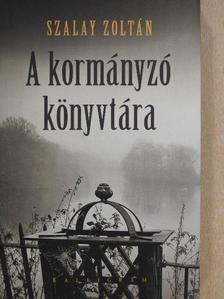 Szalay Zoltán - A kormányzó könyvtára [antikvár]