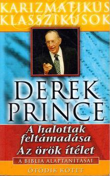 Derek Prince - A halottak feltámadása / Az örök ítélet [antikvár]