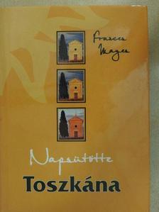 Frances Mayes - Napsütötte Toszkána [antikvár]