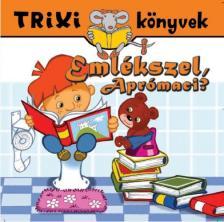 Trixi könyvek - Emlékszel, Aprómaci?