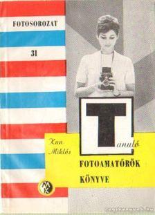 Kun Miklós - Fotoamatőrök könyve [antikvár]