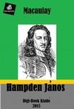 THOMAS BABINGTON MACAULAY - Hampden János [eKönyv: epub, mobi]