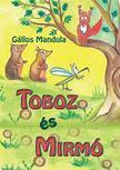 Gállos Mandula - Toboz és Mirmó