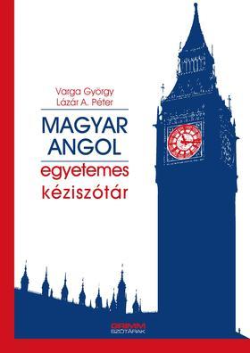 LÁZÁR A. PÉTER - VARGA GYÖRGY - Magyar-angol egyetemes kéziszótár
