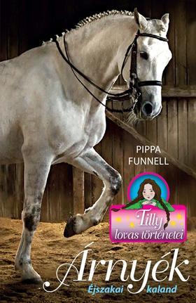 Pippa Funnel - Tilly lovas történetei 11. - Árnyék - Éjszakai kaland