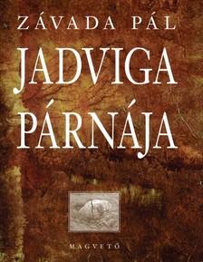 ZÁVADA PÁL - Jadviga párnája [eKönyv: epub, mobi]