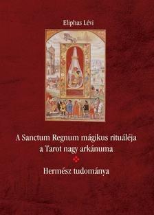 Eliphas Lévi - A Sanctum Regnum mágikus rituáléja - Hermész tudománya