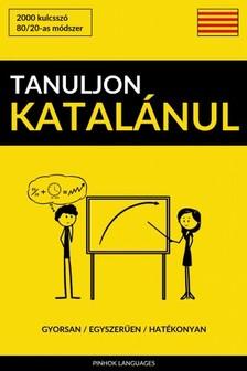Tanuljon Katalánul - Gyorsan / Egyszerűen / Hatékonyan [eKönyv: epub, mobi]