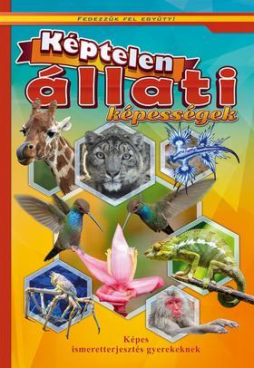 Képtelen állati képességek - Képes ismeretterjesztés gyerekeknek