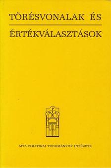 Balogh István - Törésvonalak és értékválasztások [antikvár]