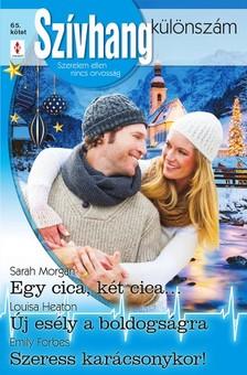 Forbes Sarah Morgan; Louisa Heaton; Emily - Szívhang különszám 65. - Egy cica, két cica...; Új esély a boldogságra; Szeress karácsonykor! [eKönyv: epub, mobi]