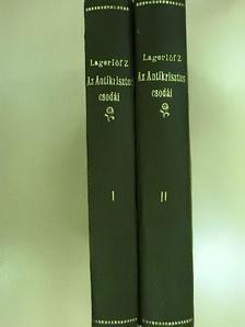 Lagerlőf Zelma - Az antikrisztus csodái I-II. [antikvár]