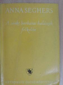 Anna Seghers - A sankt barbarai halászok felkelése [antikvár]