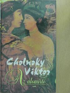 Cholnoky Viktor - Az álomirtó [antikvár]