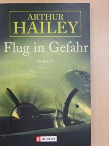 Arthur Hailey - Flug in Gefahr [antikvár]