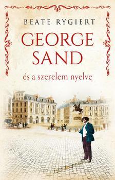 Beate Rygiert - George Sand és a szerelem nyelve