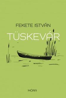 Fekete István - Tüskevár [eKönyv: epub, mobi]