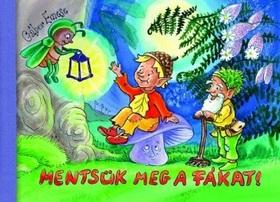 Gábor Emese - MENTSÜK MEG A FÁKAT! Verses mese