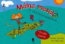 Farkas Kriszta - Málna mesék - A sűrű hétköznapokról