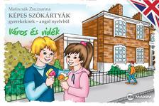 Matiscsák Zsuzsanna - Képes szókártyák gyerekeknek - angol nyelvből - Város és vidék