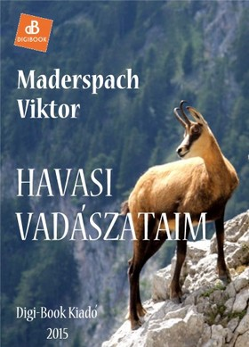 Maderspach Viktor - Havasi vadászataim [eKönyv: epub, mobi]