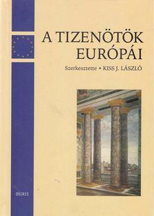 Kiss J. László - A tizenötök Európái [antikvár]