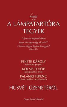 Fekete Károly - Kocsis Fülöp - Palánki Ferenc - Hogy a lámpatartóra tegyék