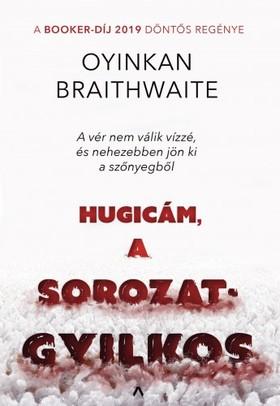 Oyinkan Braithwaite - Hugicám, a sorozatgyilkos [eKönyv: epub, mobi]