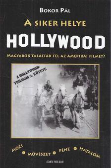 Bokor Pál - A siker helye Hollywood [antikvár]