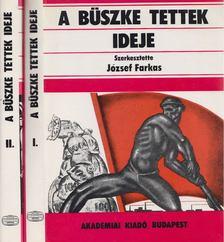József Farkas - A büszke tettek ideje I-II. [antikvár]