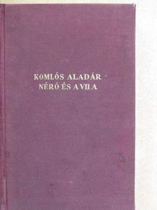 Komlós Aladár - Néró és a VII. A [antikvár]