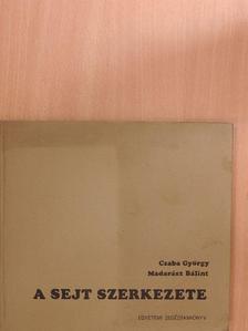 Csaba György - A sejt szerkezete [antikvár]