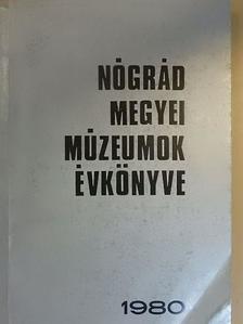Balázs László - Nógrád megyei múzeumok évkönyve 1980 [antikvár]