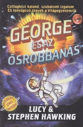 George és az ősrobbanás - KEMÉNY BORÍTÓS