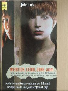 John Lutz - Weiblich, Ledig, Jung sucht... [antikvár]