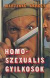 Martinkó Károly - Homoszexuális gyilkosok [antikvár]