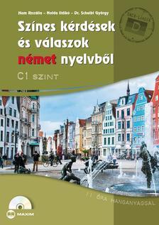 dr. Hum Rozália, Nolda Ildikó, dr. Scheibl György - Színes kérdések és válaszok német nyelvből C1 szint (CD-melléklettel)